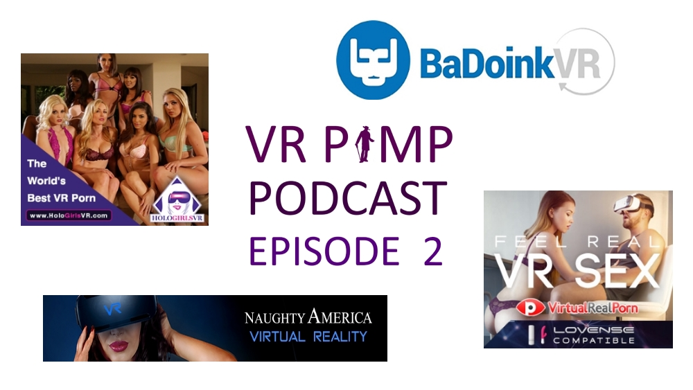 VR Pimp Podcast 02: VR Porn Sites
