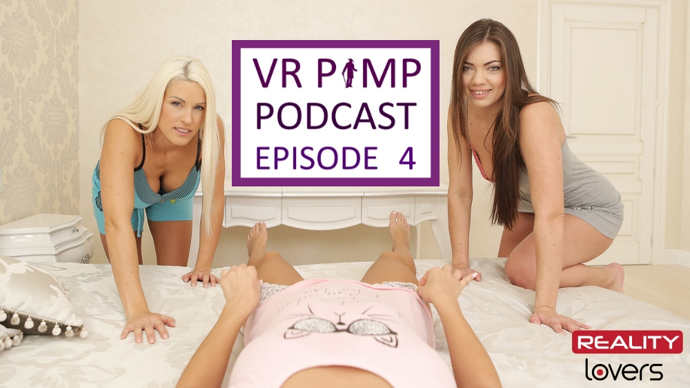 VR Pimp Podcast 04 Reality Lovers